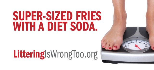 Super-size Fries with a diet soda. Littering is wrong too.